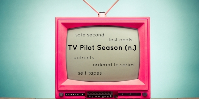 Pilot Season - What Does it Mean When Casting Says or Does...
